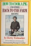 img - for How to Cook a Pig & Other Back-to-the-Farm Recipes: An Autobiographical Cookbook book / textbook / text book