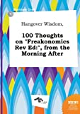 img - for Hangover Wisdom, 100 Thoughts on Freakonomics REV Ed: , from the Morning After book / textbook / text book