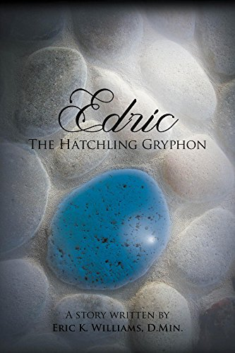 Book: Edric the Hatchling Gryphon - 1 by Eric K. Williams