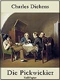 Die Pickwickier: Vollständige Fassung (Klassiker bei Null Papier)