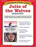 img - for Literature Circle Guide: Julie of the Wolves: Everything You Need For Sucessful Literature Circles That Get Kids Thinking, Talking, Writing-and Loving Literature (Literature Circle Guides) book / textbook / text book