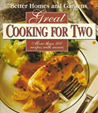 Better Homes and Gardens Great Cooking for Two (C6) download ebook