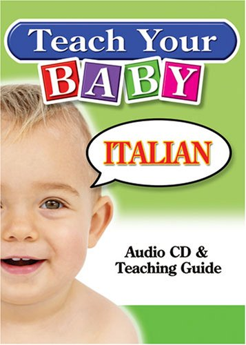 Teach Your Baby Italian [With Teaching Guide]