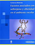 img - for Factores asociados con sobrepeso y obesidad en el ambiente escolar / Associated Factors with Overweight and Obesity in the School Environment (Spanish Edition) book / textbook / text book