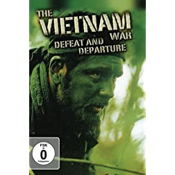 The Vietnam War - Defeat and Departure