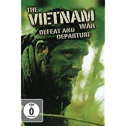 The Vietnam War - Defeat and Departure