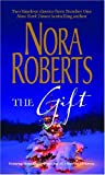 Nora Roberts The Gift (Mills and Boon Special Releases) (Mills and Boon Shipping Cycle)