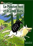 Le Mouton noir et le Loup blanc (French Edition) (208164472X) by Clavel, Bernard