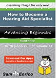 How to Become a Hearing Aid Specialist