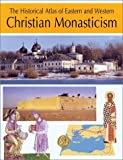 img - for The Historical Atlas of Eastern and Western Christian Monasticism by Richard Cemus (2003-08-01) book / textbook / text book