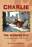 img - for Charlie, The Wonder Cat: A children's novel for adults book / textbook / text book