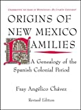 img - for Origins of New Mexico Families: A Genealogy of the Spanish Colonial Period book / textbook / text book