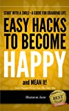 Hacks easier to be happy (starting with a smile)