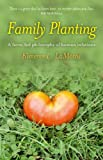 img - for Family Planting: A Farm-fed Philosophy of Human Relations book / textbook / text book