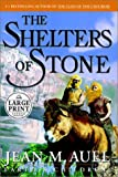 The Shelters of Stone (Random House Large Print) (0375431748) by Auel, Jean M.