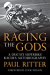 Racing The Gods: A Ducati Racer's Aut...