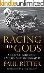 Racing The Gods: A Ducati Racer's Aut...