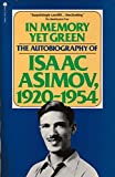 In Memory Yet Green: The Autobiography of Isaac Asimov