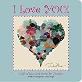 I Love You! - A Gift of Love and Poetry For Children - Board Book