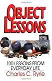 Object Lessons: 100 Lessons from Everyday Life (0802460291) by Ryrie, Charles C.