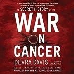 The Secret History of the War on Cancer | Devra Davis