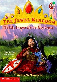 The Ruby Princess and the Baby Dragon (Jewel Kingdom #9: Jahnna N