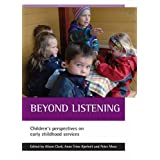Beyond Listening: Children's Perspectives on Early Childhood Servicesby Alison Clark