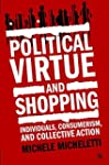 Political Virtue and Shopping: Indivi...