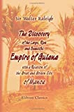echange, troc Sir Walter Raleigh - The Discovery of the Large, Rich, and Beautiful Empire of Guiana, with a Relation of the Great and Golden City of Manoa