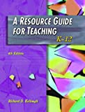 A Resource Guide for Teaching:K-12 (4th Edition)