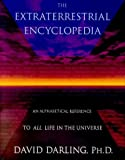 The Extraterrestrial Encyclopedia: An Alphabetical Reference to All Life in the Universe (081293248X) by Darling, David