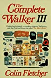 Complete Walker III (0394722647) by Colin Fletcher