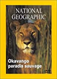 echange, troc Okavango, paradis sauvage - Collection National Geographic [VHS]