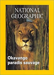 National Geographic - Okavango Paradis Sauvage