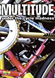 MULTITUDE under the cycle madness (P‐Vine BOOKs)