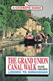 The Grand Union Canal Walk (A Cicerone guide) C. Holmes