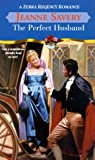 The Perfect Husband (Zebra Regency Romance) (0821770640) by Savery, Jeanne