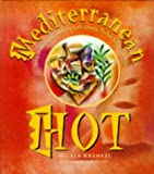 img - for Mediterranean Hot: Spicy Recipes from Southern Italy, Greece, Turkey & North Africa book / textbook / text book