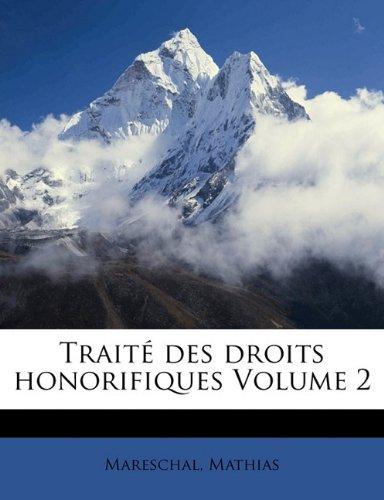 Traité des droits honorifiques Volume 2