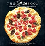 The Pizza Book: Everything There Is To Know About the World's Greatest Pie (081291113X) by Evelyne Slomon