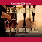 Lawman from Nogales   Ralph Cotton