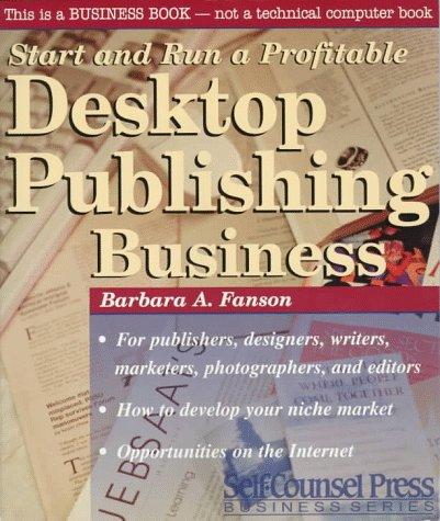 Desktop Publishing Business (Start & Run a Profitable)