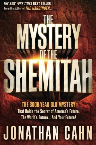 Download The Mystery of the Shemitah: The 3,000-Year-Old Mystery That Holds the Secret of America's Future, the World's Future, and Your Future!