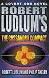 "Robert Ludlum's ""The Cassandra Compact"""
