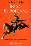 In Search of the Indo-Europeans (0500276161) by J. P. Mallory
