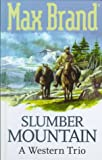 Slumber Mountain: A Western Trio (Gunsmoke Western) (0754080781) by Brand, Max