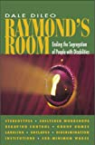 Raymond's Room: Ending the Segregation of People with Disabilities