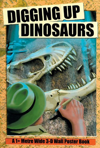 Digging Up Dinosaurs: Metre Wide 3-D Wall Poster Book