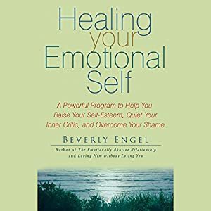 Healing Your Emotional Self Audiobook