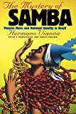 img - for The Mystery of Samba : Popular Music and National Identity in Brazil book / textbook / text book